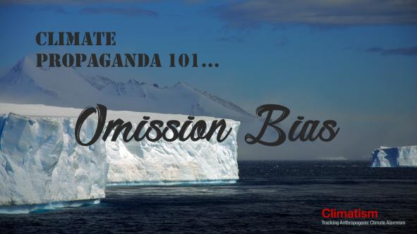 CLIMATE PROPAGANDA 101 - Omission Bias