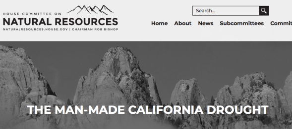 The Man-Made California Drought - House Committee on Natural Resources