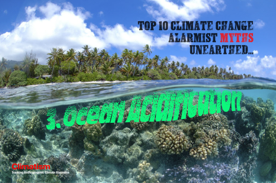 CLIMATE CHANGE Alarmist Myths Unearthed OCEAN ACIDIFICATION