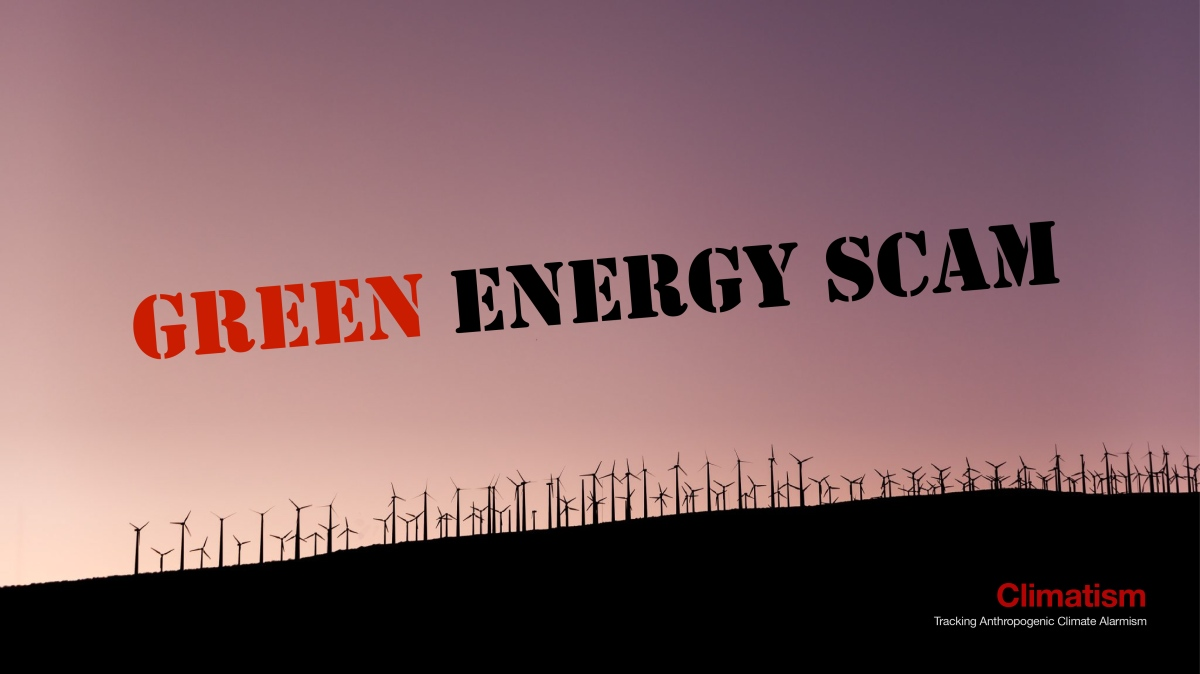 GREEN Energy Is The Perfect Scam