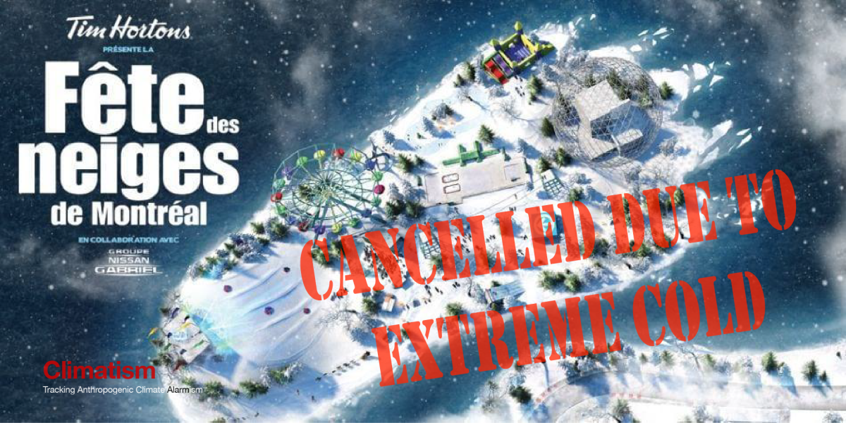 'GLOBAL WARMING' UPDATE : Montreal's Fête Des Neiges (Winter Snow Festival) Cancelled Due To Extreme Cold!