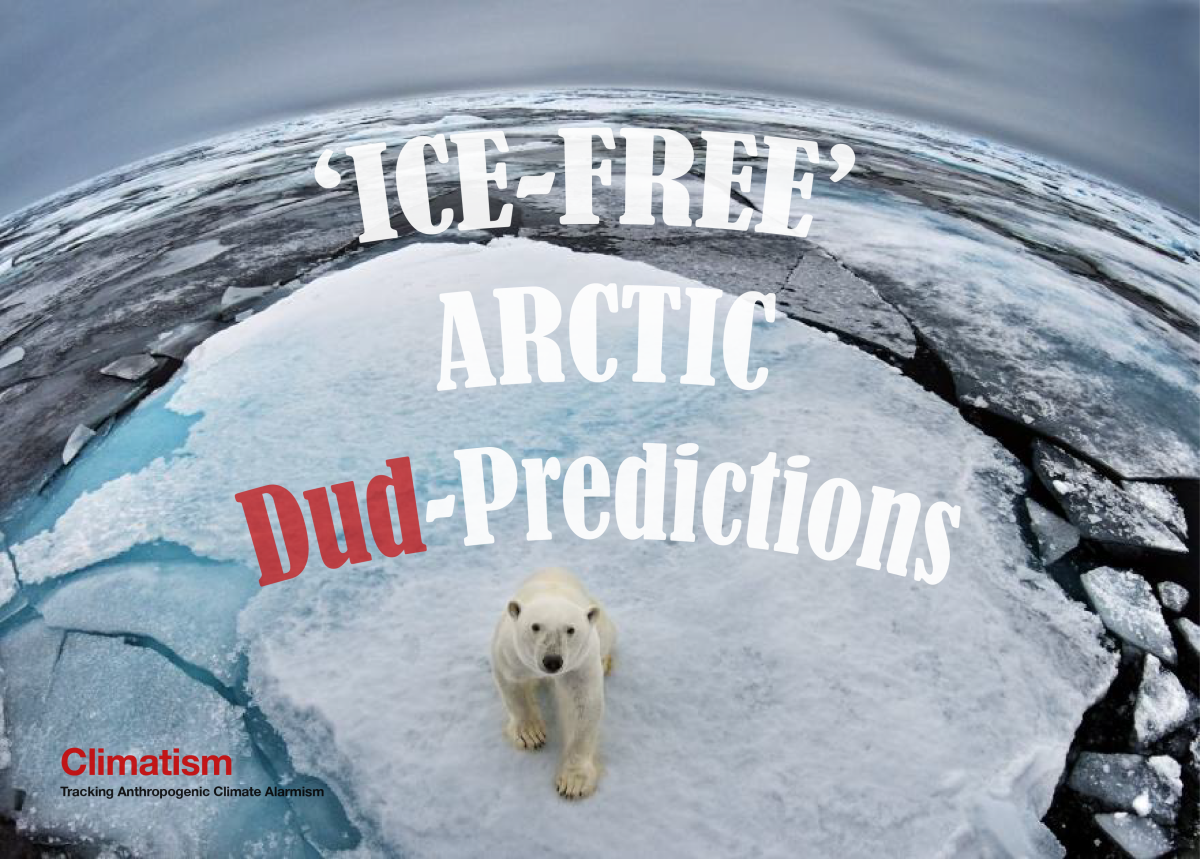 CLIMATE DUD-PREDICTIONS : 'Ice-Free' Arctic Prophesies By The '97% Consensus' And Compliant Mainstream Media